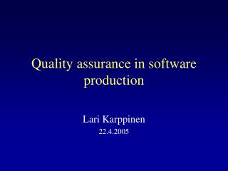 Quality assurance in software production