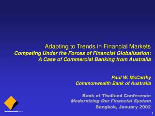 Adapting to Trends in Financial Markets  Competing Under the Forces of Financial Globalisation: A Case of Commercial Ban