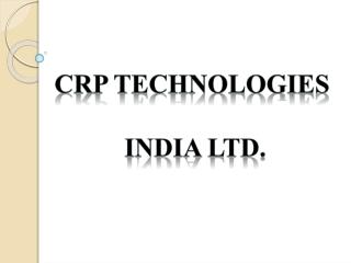 CRP Technologies India Ltd