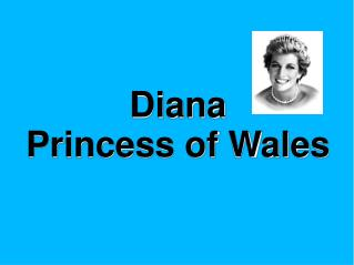 Lady Diana Frances Spencer was born on 1st July 1961 in     Sandringham, UK