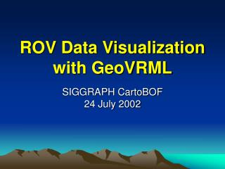 ROV Data Visualization with GeoVRML