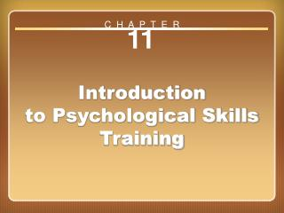 Chapter 11: Introduction to Psychological Skills Training