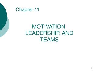 MOTIVATION, LEADERSHIP, AND TEAMS
