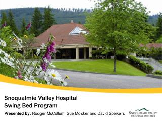 Snoqualmie Valley Hospital  Swing Bed Program