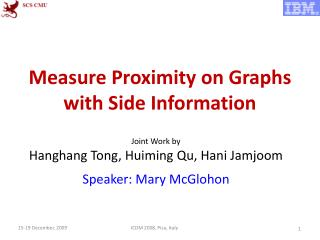 Measure Proximity on Graphs with Side Information