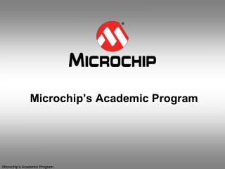 Microchip s Academic Program