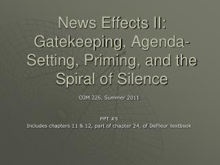 News Effects II: Gatekeeping, Agenda-Setting, Priming, and the Spiral of Silence