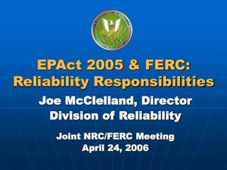 EPAct 2005  FERC: Reliability Responsibilities