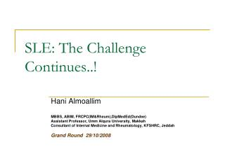 SLE: The Challenge Continues..