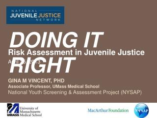 Gina M Vincent, PhD Associate Professor, UMass Medical School National Youth Screening  Assessment Project NYSAP