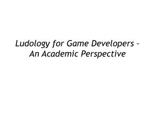 Ludology for Game Developers   An Academic Perspective