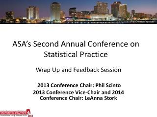 ASA s Second Annual Conference on Statistical Practice