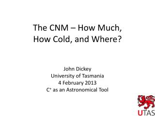 The CNM   How Much,  How Cold, and Where