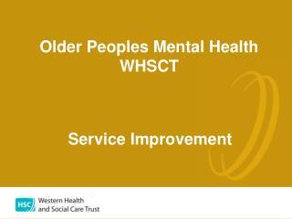 Older Peoples Mental Health WHSCT