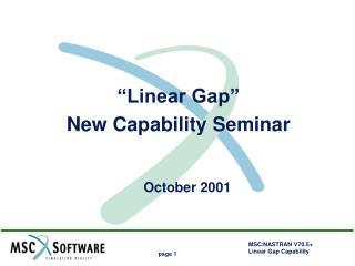 Linear Gap  New Capability Seminar   October 2001