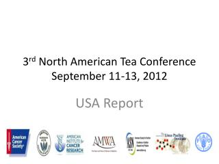 3rd North American Tea Conference September 11-13, 2012