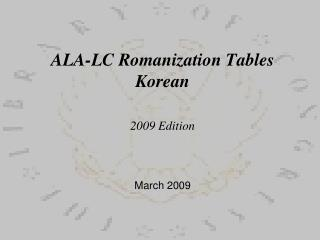 ALA-LC Romanization Tables Korean  2009 Edition     March 2009