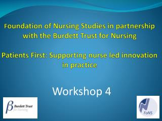 Foundation of Nursing Studies in partnership with the Burdett Trust for Nursing  Patients First: Supporting nurse led in