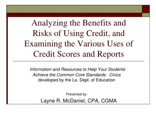 Analyzing the Benefits and Risks of Using Credit, and Examining the Various Uses of Credit Scores and Reports
