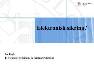 Elektronisk sikring