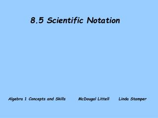 8.5 Scientific Notation