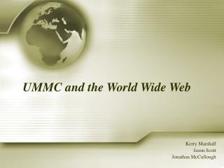 UMMC and the World Wide Web