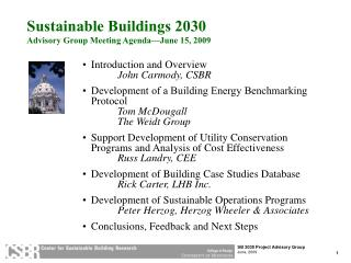 Introduction and Overview   John Carmody, CSBR  Development of a Building Energy Benchmarking Protocol   Tom McDougall