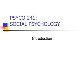 PSYCO 241:   SOCIAL PSYCHOLOGY