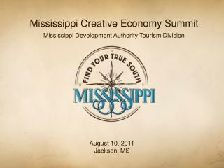Mississippi Creative Economy Summit  Mississippi Development Authority Tourism Division
