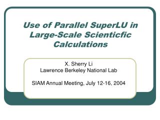 Use of Parallel SuperLU in Large-Scale Scienticfic Calculations