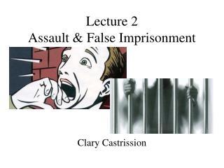Lecture 2 Assault  False Imprisonment
