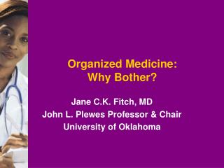 Organized Medicine: Why Bother