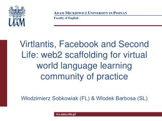Virtlantis, Facebook and Second Life: web2 scaffolding for virtual world language learning community of practice