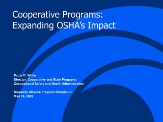Cooperative Programs: Expanding OSHA s Impact