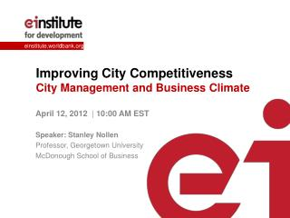 Improving City Competitiveness  City Management and Business Climate