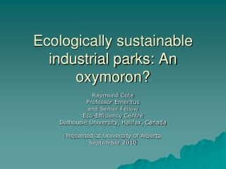 Ecologically sustainable industrial parks: An oxymoron