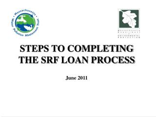 STEPS TO COMPLETING THE SRF LOAN PROCESS  June 2011