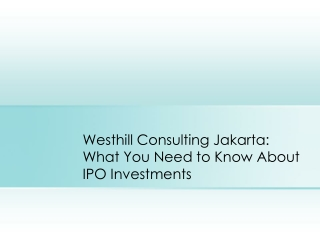 Westhill Consulting Jakarta: What You Need to Know About IPO