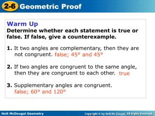 Warm Up Determine whether each statement is true or false. If false, give a counterexample.  1. It two angles are comple