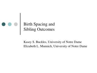 Birth Spacing and  Sibling Outcomes