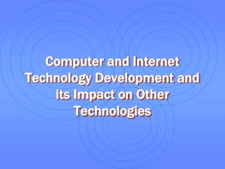 Computer and Internet Technology Development