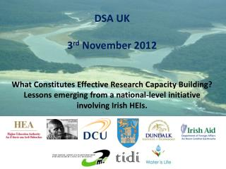 DSA UK  3rd November 2012   What Constitutes Effective Research Capacity Building Lessons emerging from a national-level