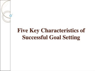Five Key Characteristics of Successful Goal Setting