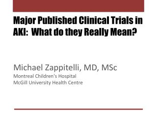 Major Published Clinical Trials in AKI:  What do they Really Mean