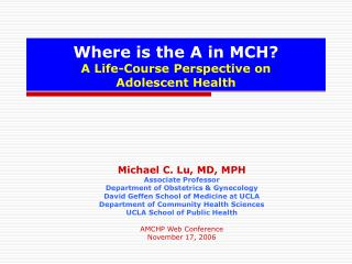 Where is the A in MCH A Life-Course Perspective on  Adolescent Health