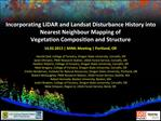 Incorporating LiDAR and Landsat Disturbance History into Nearest Neighbour Mapping of  Vegetation Composition and Struct