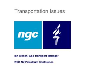 Ian Wilson, Gas Transport Manager  2004 NZ Petroleum Conference