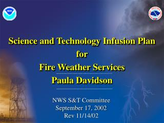 Science and Technology Infusion Plan for Fire Weather Services Paula Davidson
