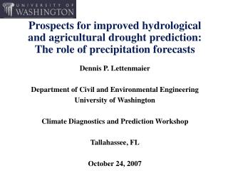 Prospects for improved hydrological and agricultural drought prediction: The role of precipitation forecasts