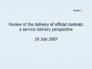 Review of the delivery of official controls: a service delivery perspective   18 July 2007